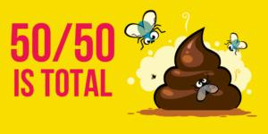 50/50 Is Total Bullshit