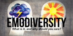 Emodiversity: What is it, and why should you care?