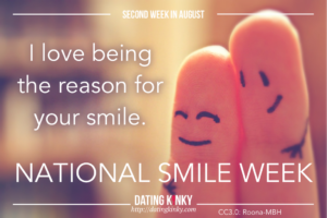 2nd week in august is smile week Two fingers held up and with faces drawn on them and the saying... I love being the reason for your smile.