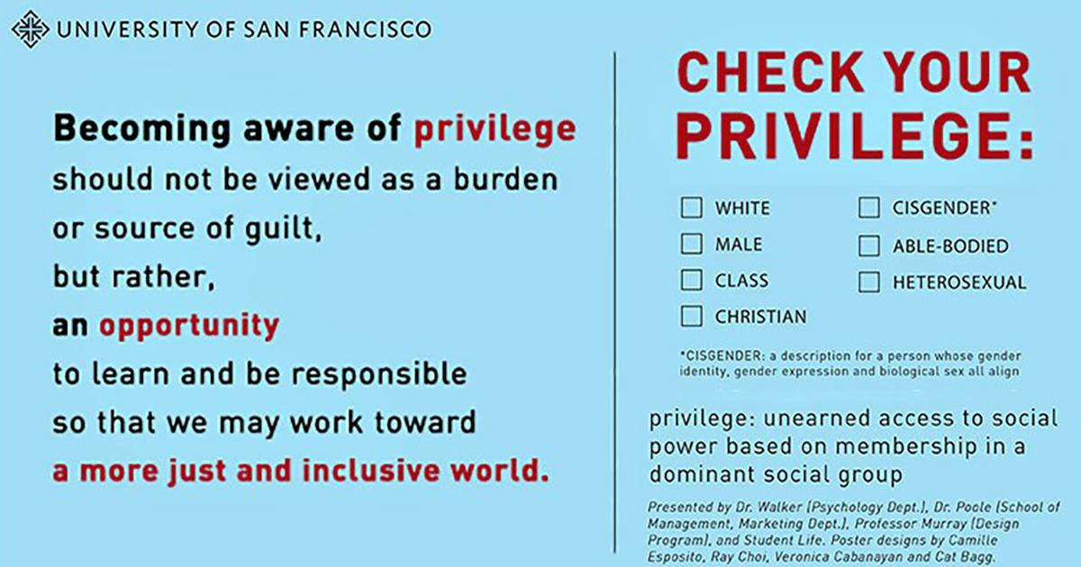 "An image of words: ""Becoming aware of privilege should not be viewed as a burden or source of guilt, but rather, an opportunity to learn and be responsible so that we may work toward a more just and inclusive world."" One section urges those who are ""white,"" ""male,"" ""Christian,"" ""cisgender,"" ""able-bodied,"" and/or ""heterosexual"" to ""check your privilege,"" which it defines as ""unearned access to social power based on membership in a dominant social group."""