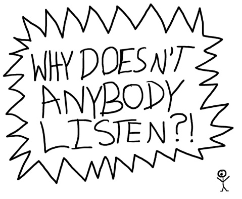 The words scrawled: Why Doesn't Anybody Listen?