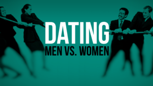 Dating: Is It Men Versus Women?