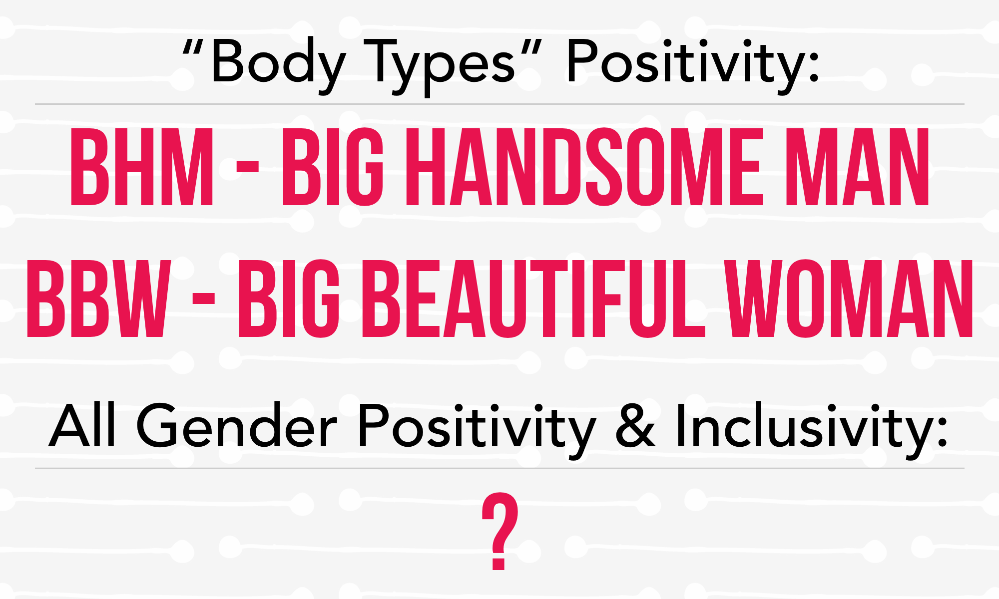 Body Positivity AND Inclusivity…