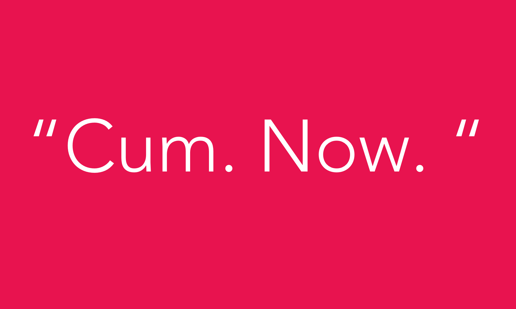 Cum On Command