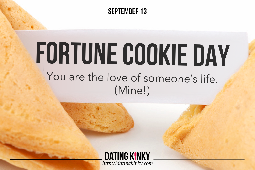 Happy Fortune Cookie Day from Dating Kinky