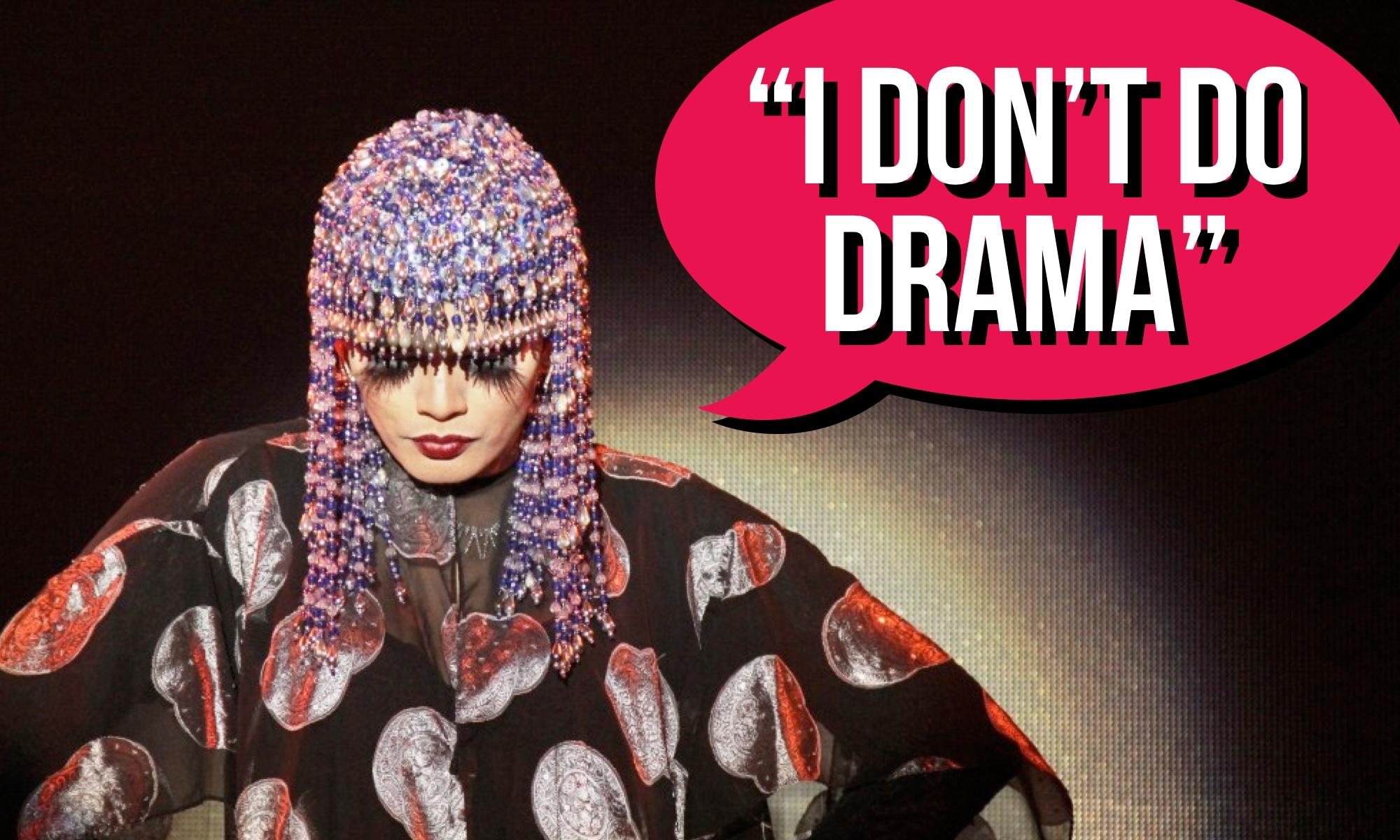 """""""I Don't Do Drama."""""""
