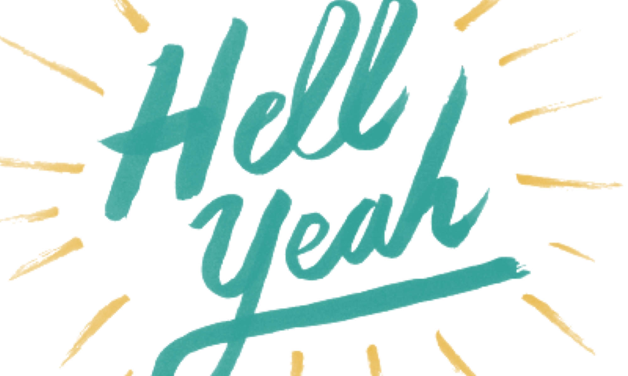 "How To Turn ""No"" Into ""Hell Yeah!"""