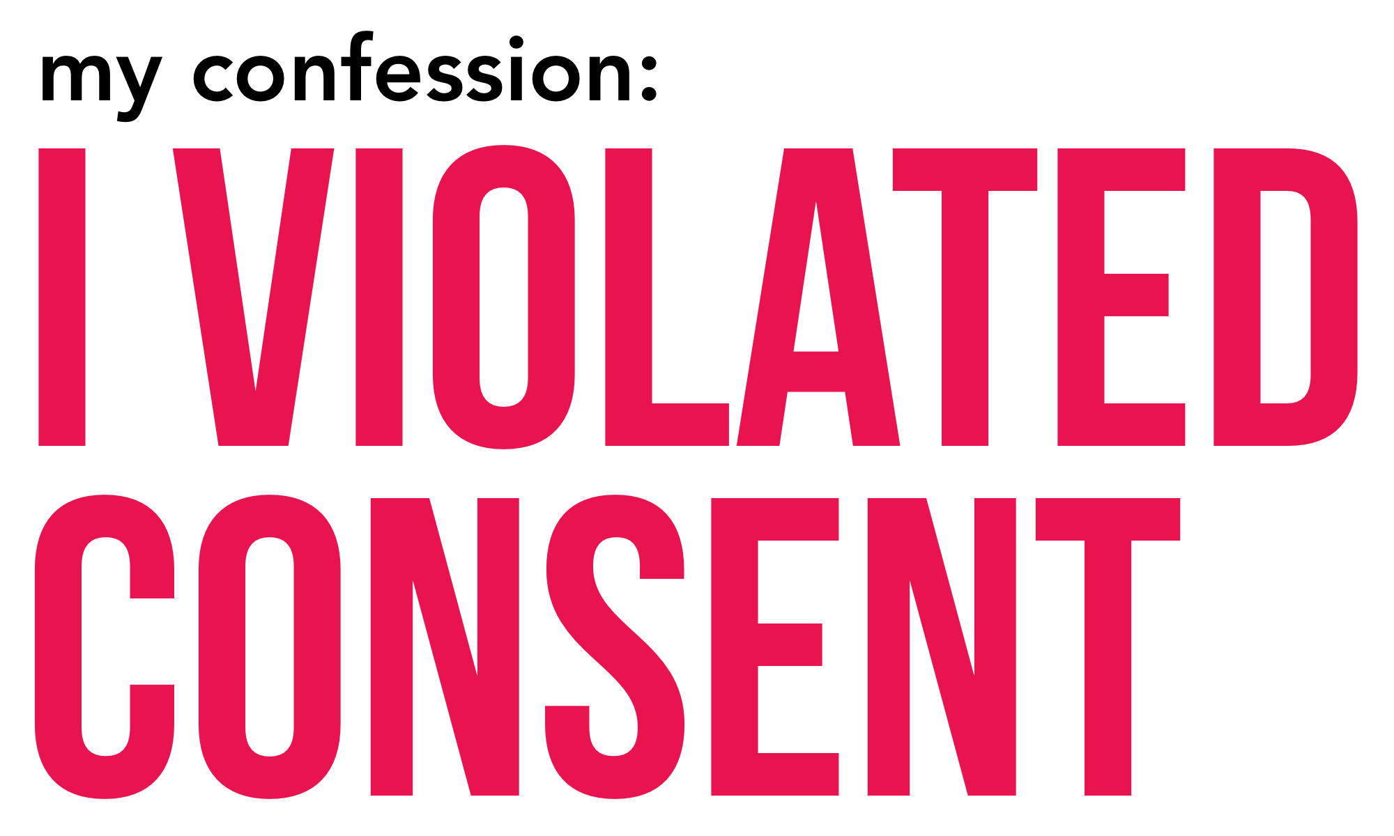 I Violated Rules Of Consent, And I Liked It