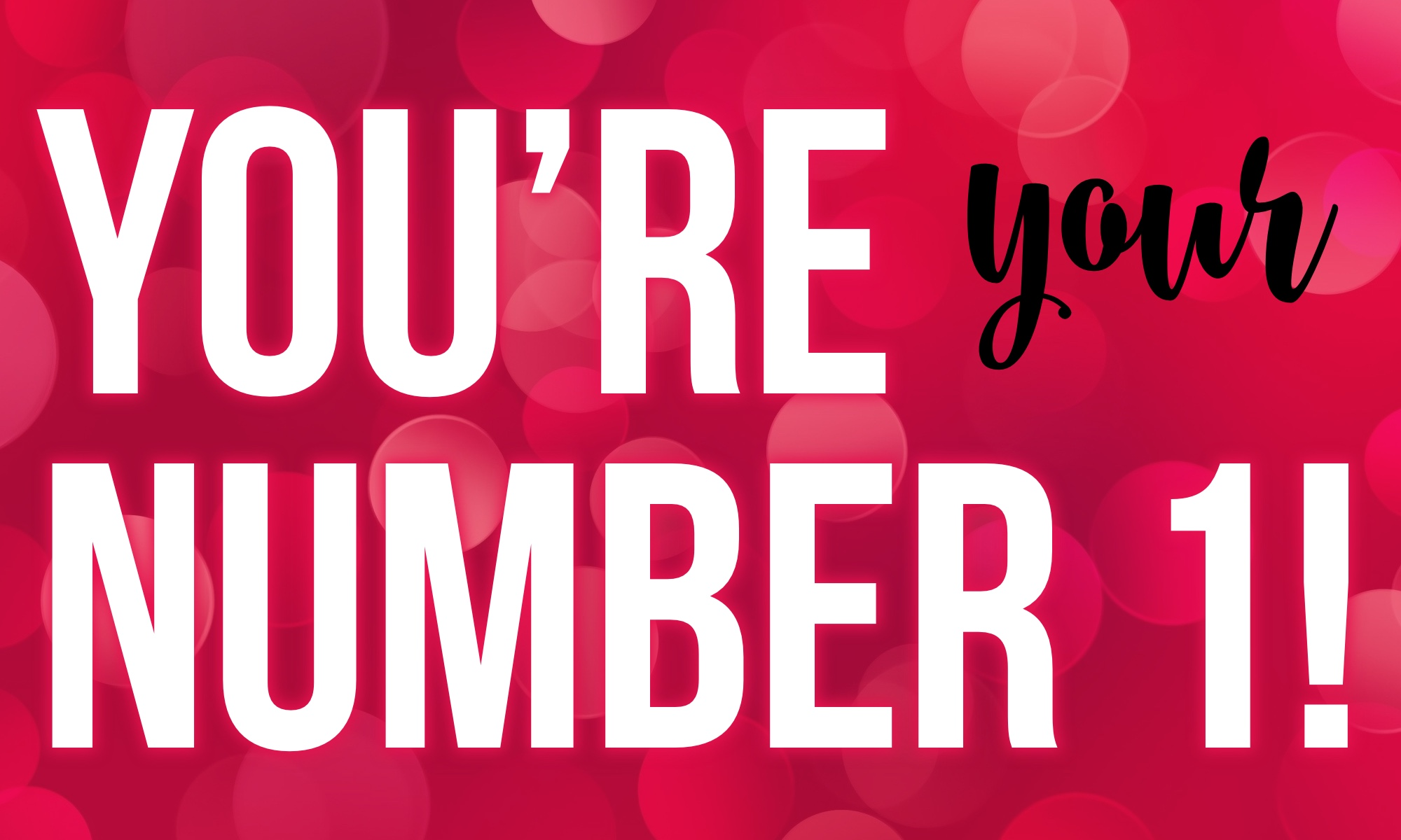 Words on a colorful background: You're Your Number 1!
