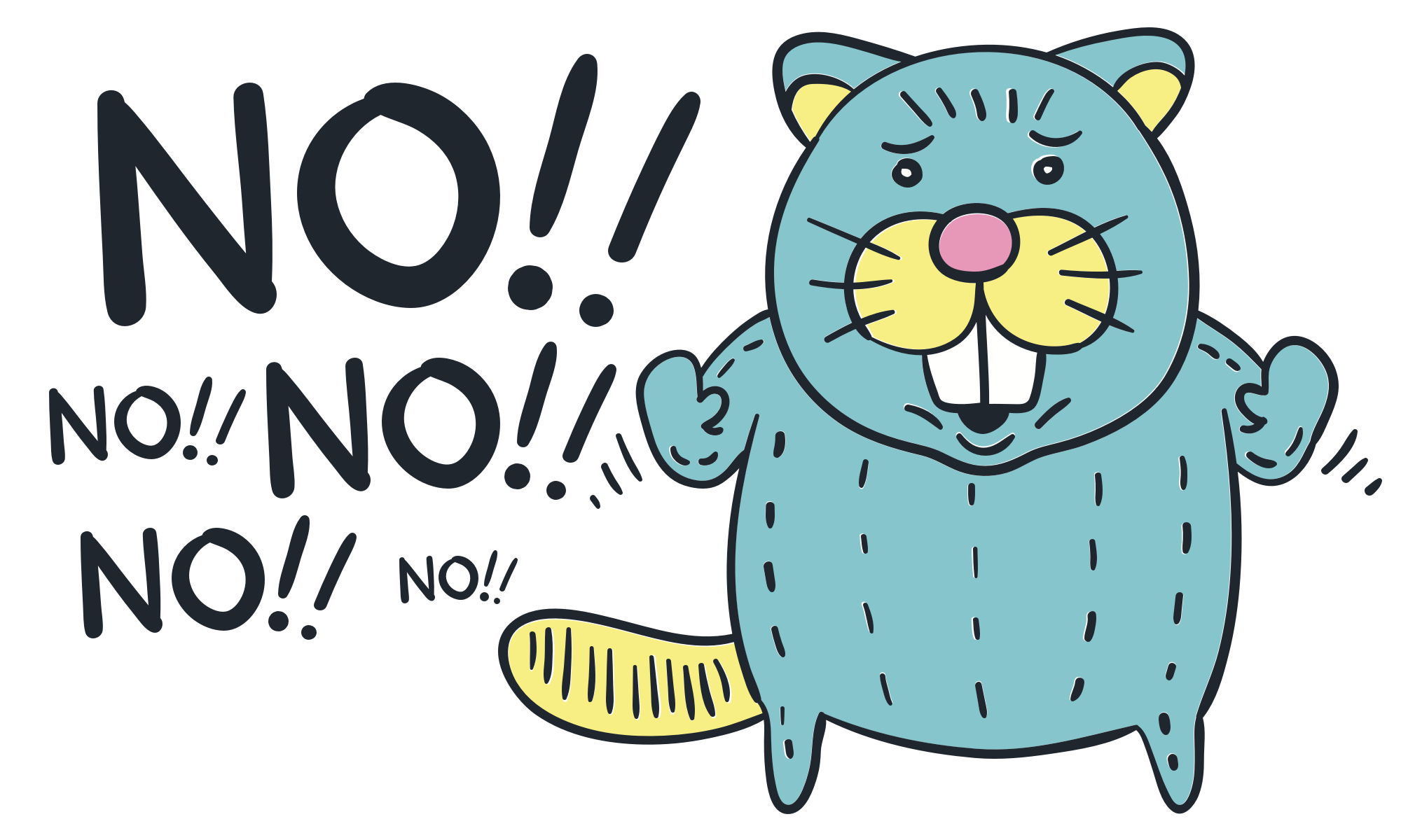 "A cartoon beaver saying ""NO!!"" over and over."