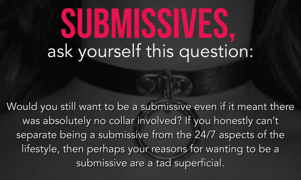 Submissives, Ask Yourself This Question: