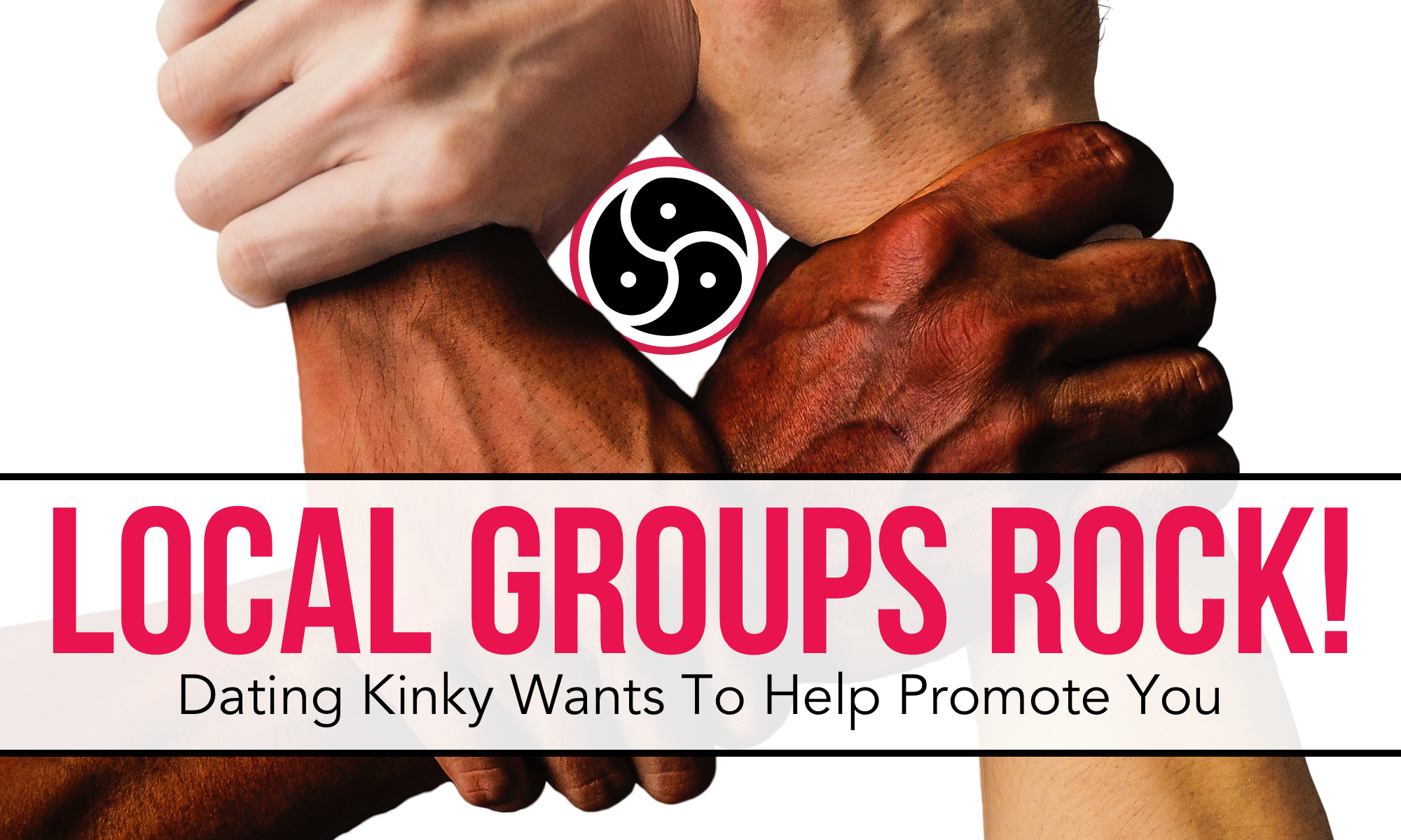 Let Dating Kinky Help Your Local Kinky Munch/Slosh/Education Group Spread The Word!