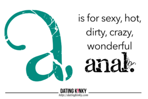 A Is For Anal