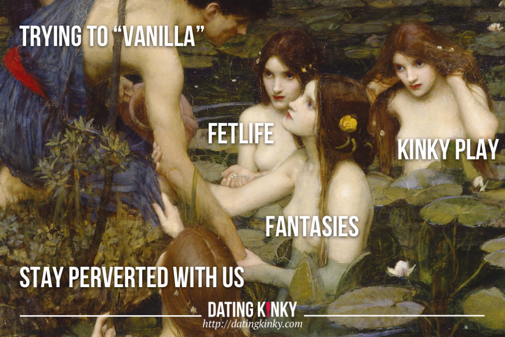 "A man, leaning over a pond, trying to pull away, labeled, ""TRYING TO VANILLA."" Four Nymphs are tugging and tempting him back, labeled, ""FETLIFE,"" ""FANTASIES,"" ""KINKY PLAY,"" and ""STAY PERVERTED WITH US."""