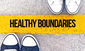 Healthy Boundaries