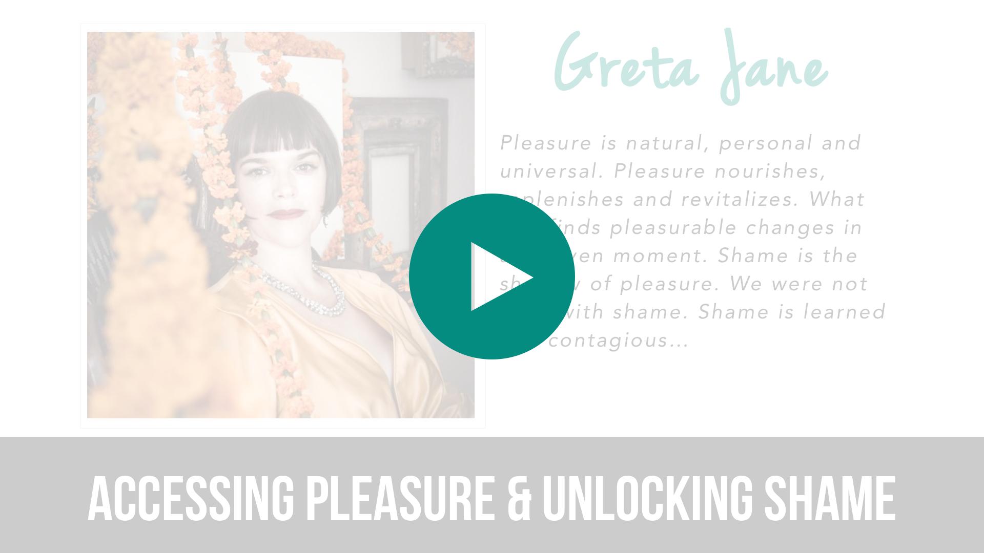 Accessing Pleasure & Unlocking Shame