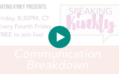Speaking Kinkly Ep1: Communication Breakdown
