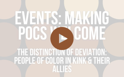 Distinction of Deviation, EP3: How can event leaders and organizers make POCs in kink feel welcomed at events and gatherings?