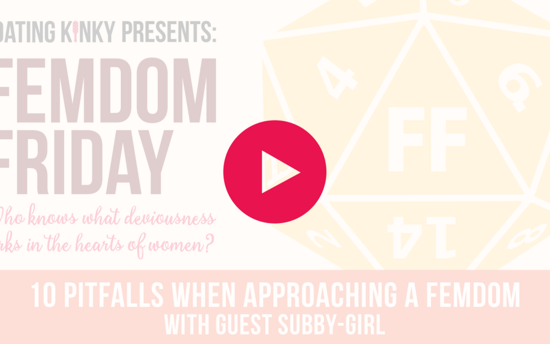 Femdom Friday Ep3: 10 Things NOT to say to a FemDom woman