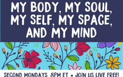 My Body, My Soul, My Self, My Space, & My Mind, EP3: Facilitating Healthy Boundaries and Enforcing Consent