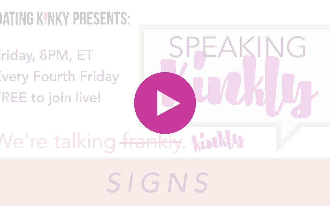 Speaking Kinkly Ep2: Signs