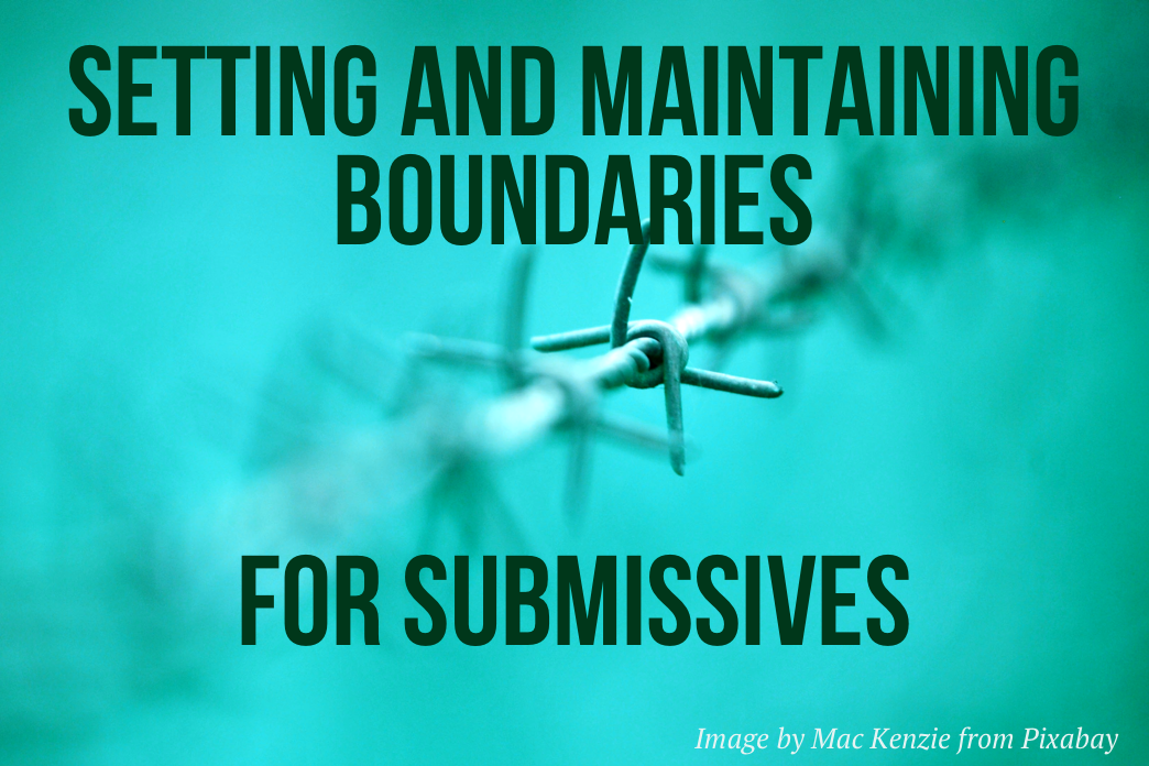 Setting & Maintaining Boundaries: For Submissives