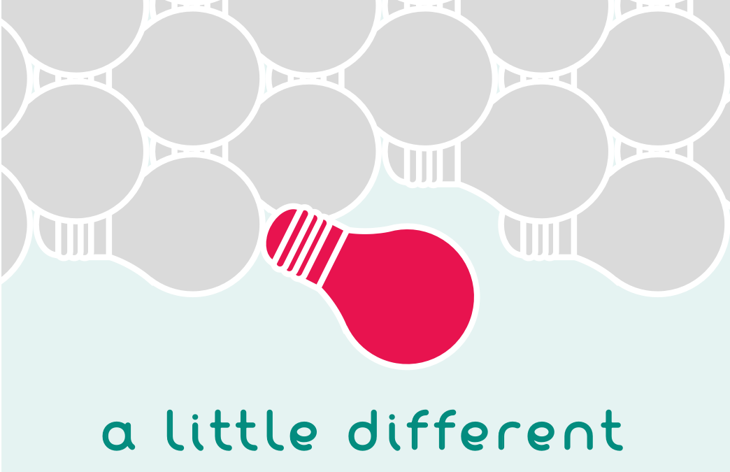 I'm a little…different in how I think.