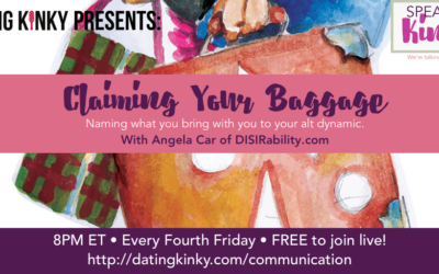 Speaking Kinkly, Claiming Your Baggage (with guest presenter Angela Car)