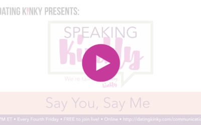Speaking Kinkly Ep5: Say You, Say Me