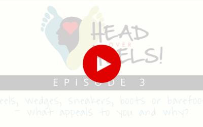 Head Over Heels, EP3: Heels, wedges, sneakers, boots or barefoot—what appeals to you and why?