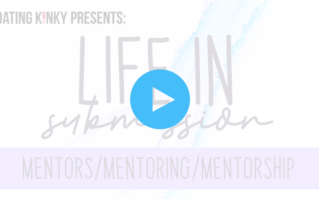 Life in Submission, EP7: Mentors, Mentoring, Mentorship