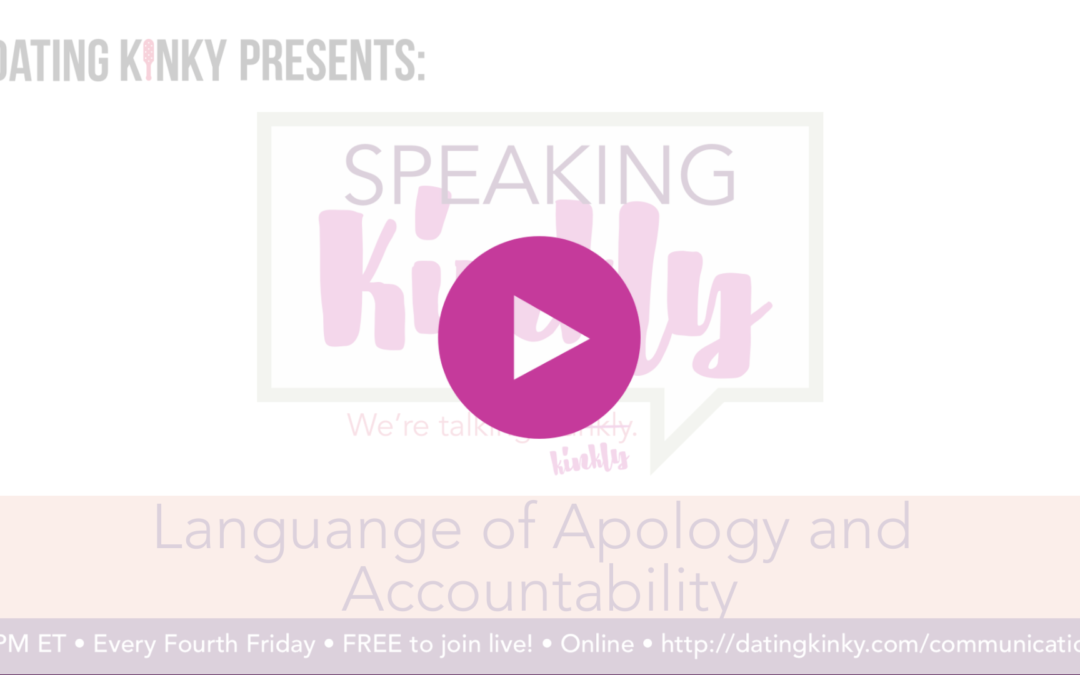 Speaking Kinkly Ep7: Language of Apology and Accountability