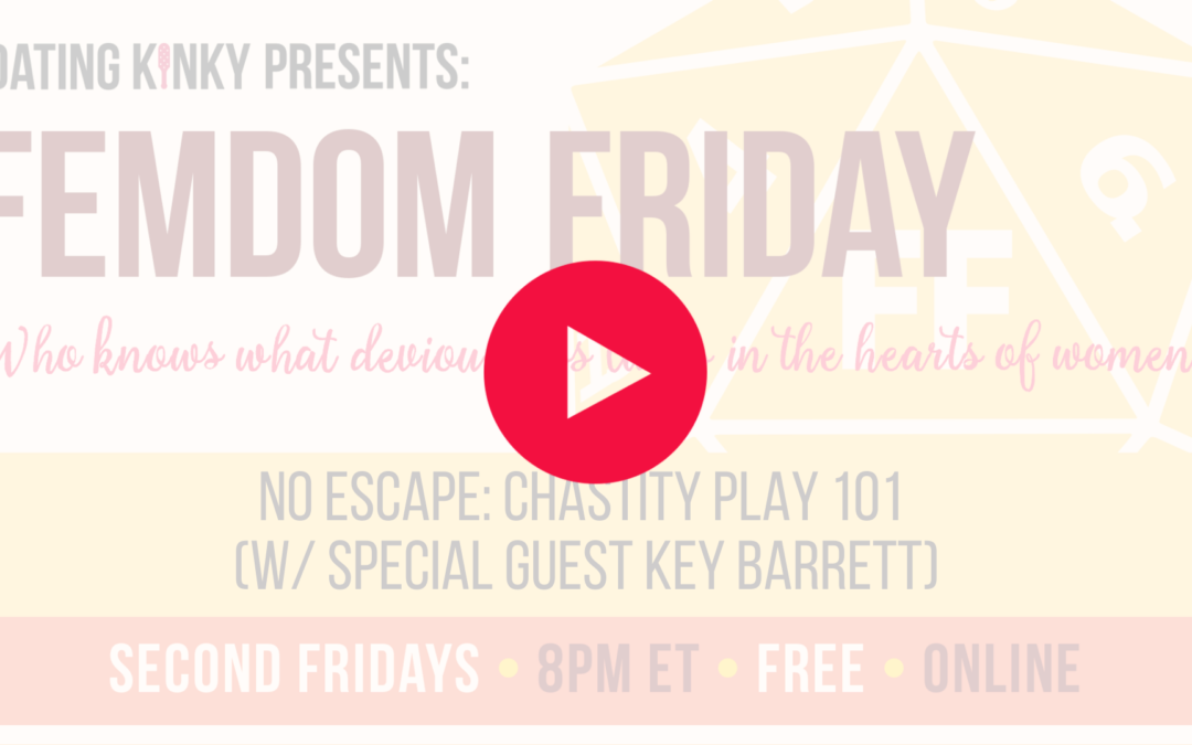 Femdom Friday Ep7: No Escape—Chastity 101 with Special Guest Key Barrett