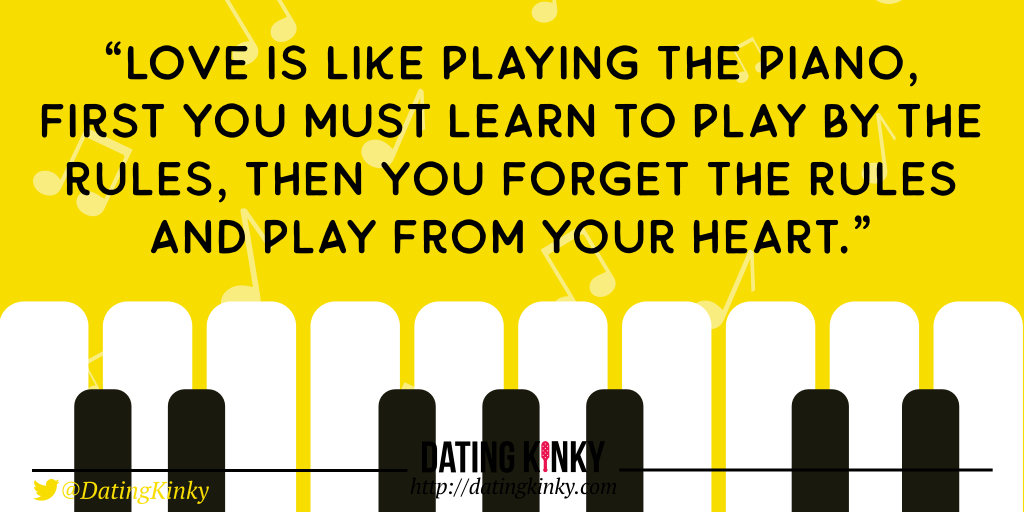Love is like playing a piano…