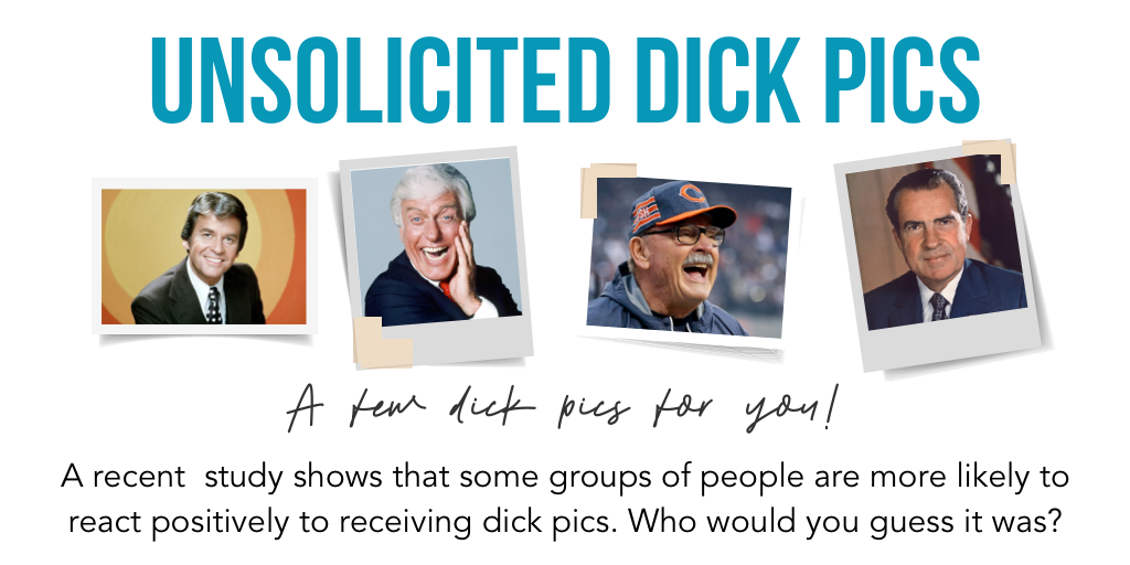 Who LOVES Dick Pics?