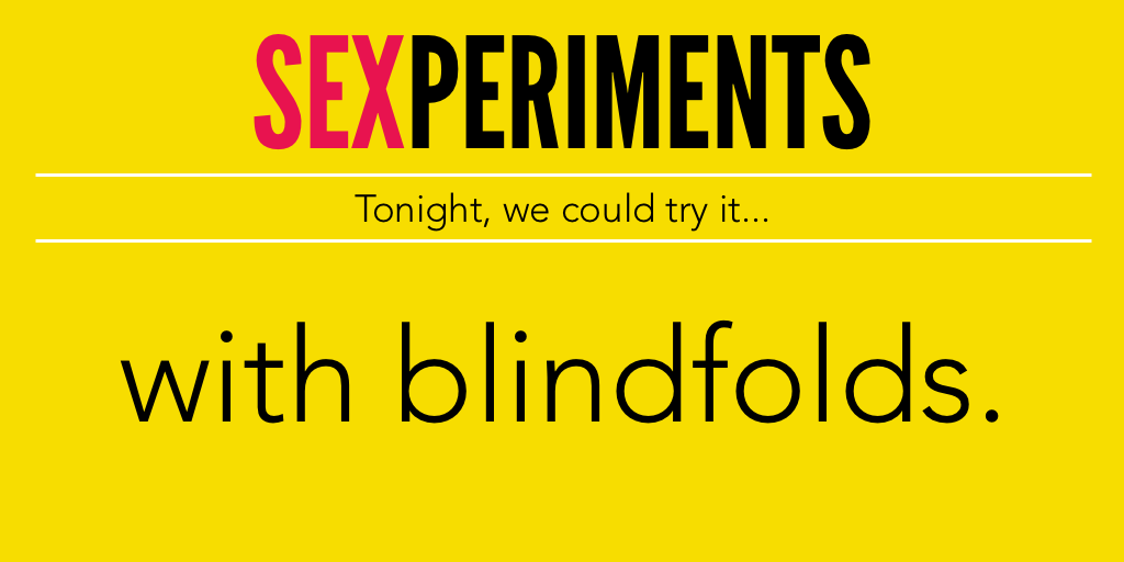 Sexperiments: Blindfolds