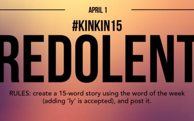 KinkIn15: Redolent