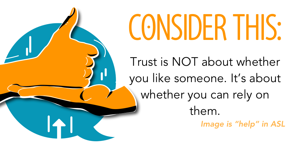 Trust is not about liking someone…