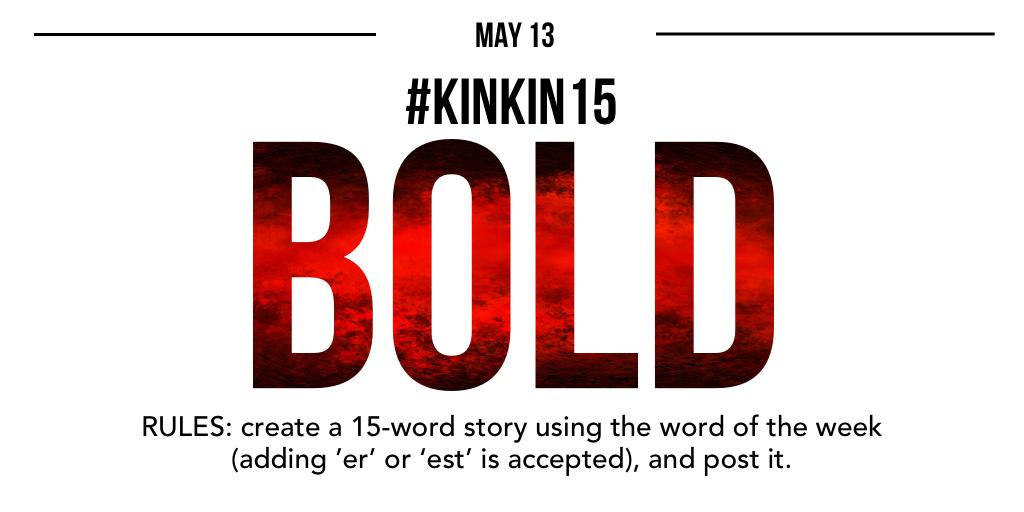 KinkIn15: Bold