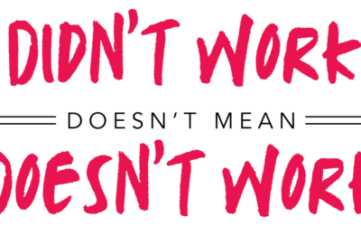 """Didn't Work"" doesn't mean ""Doesn't Work."""