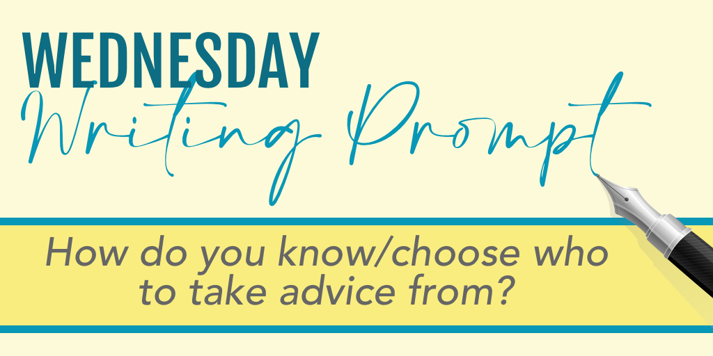 Wednesday Writing Prompt: Advice