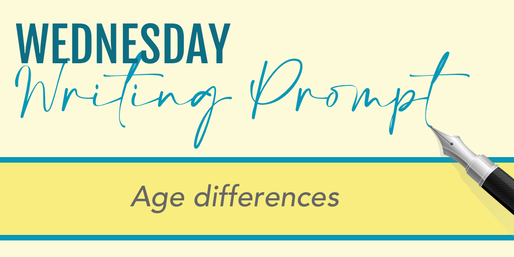 Wednesday Writing Prompt: Age Differences